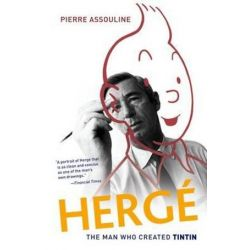 Herge, The Man Who Created Tintin by Pierre Assouline | 9780199837274 | Booktopia Biografie, wspomnienia
