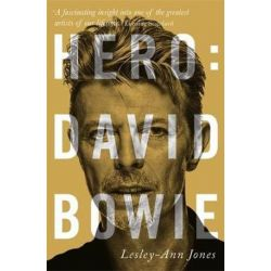 Hero, David Bowie by Lesley-Ann Jones | 9781444758832 | Booktopia Pozostałe