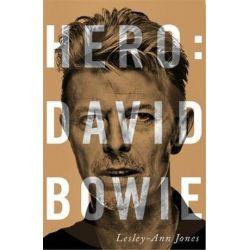 Hero, David Bowie by Lesley-Ann Jones | 9781444758818 | Booktopia Biografie, wspomnienia