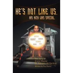 He's Not Like Us. His Kick Was Special. Undo by Roy Baxter III | 9781512777031 | Booktopia Pozostałe