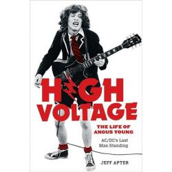 High Voltage, The Life of Angus Young - ACDC's Last Man Stan by Jeff Apter   9781863959582   Booktopia Pozostałe