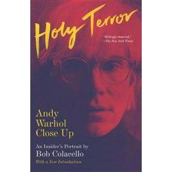 Holy Terror, Andy Warhol Close Up by Bob Colacello   9780804169868   Booktopia Biografie, wspomnienia