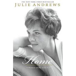 Home, A Memoir of My Early Years by Julie Andrews | 9780786884759 | Booktopia Pozostałe