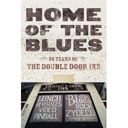 Home of the Blues, 35 Years of the Double Door Inn by Debby Wallace | 9781432723576 | Booktopia Biografie, wspomnienia