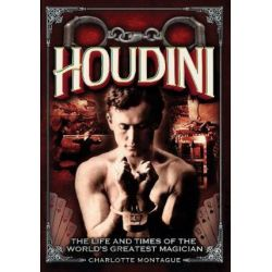 Houdini, The Life and Times of the World's Greatest Magician by Charlotte Montague | 9780785835561 | Booktopia Biografie, wspomnienia
