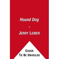 Hound Dog, The Leiber & Stoller Autobiography by Jerry Leiber | 9781416559399 | Booktopia Biografie, wspomnienia