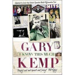 I Know this Much, From Soho to Spandau by Gary Kemp | 9780007323319 | Booktopia Biografie, wspomnienia