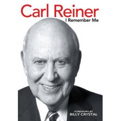 I Remember Me by Carl Reiner | 9781477264560 | Booktopia