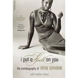 I Put A Spell On You, The Autobiography Of Nina Simone by Nina Simone | 9780306813276 | Booktopia