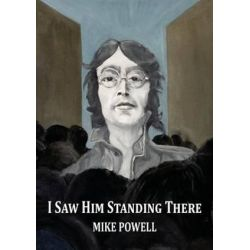 I Saw Him Standing There by Mike Powell | 9781911113287 | Booktopia Pozostałe