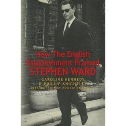 How the English Establishment Framed Stephen Ward by Mr Phillip Knightley | 9781490939896 | Booktopia Biografie, wspomnienia