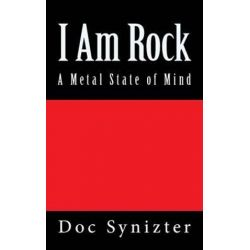 I Am Rock, A Metal State of Mind by Doc Synizter | 9781501025013 | Booktopia Biografie, wspomnienia
