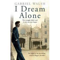 I Dream Alone by Gabriel Walsh | 9781842235393 | Booktopia Pozostałe