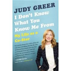 I Don't Know What You Know Me from, My Life as A Co-Star by Judy Greer | 9780345806734 | Booktopia