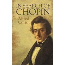 In Search of Chopin, In Search Of Chopin by ALFRED CORTOT | 9780486491073 | Booktopia Biografie, wspomnienia