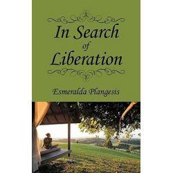 In Search of Liberation by Esmeralda Plangesis   9781438997179   Booktopia Biografie, wspomnienia