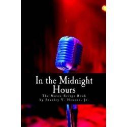 In the Midnight Hours, The Movie Book by MR Stanley V Henson Jr | 9781500124083 | Booktopia Biografie, wspomnienia