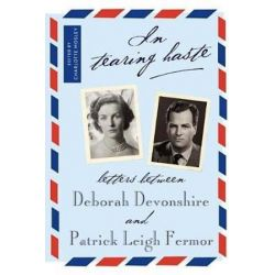 In Tearing Haste, Letters Between Deborah Devonshire and Patrick Leigh Fermor by Patrick Leigh Fermor | 9781681371863 | Booktopia
