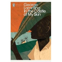 In The Castle Of My Skin, PMC by George Lamming | 9780241296066 | Booktopia