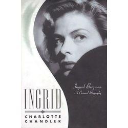 Ingrid, Ingrid Bergman, a Personal Biography by Charlotte Chandler | 9781557837356 | Booktopia Biografie, wspomnienia