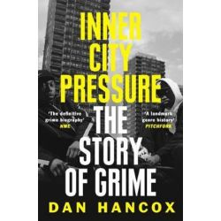 Inner City Pressure, The Story of Grime by Dan Hancox | 9780008257163 | Booktopia Pozostałe