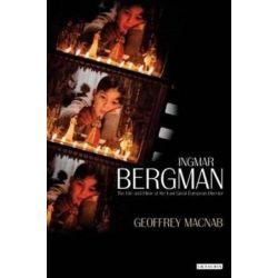 Ingmar Bergman, The Life and Films of the Last Great European Director by Geoffrey MacNab | 9781848850460 | Booktopia Biografie, wspomnienia