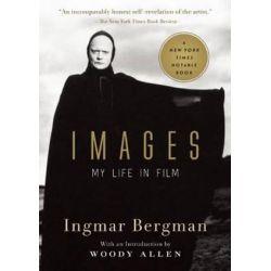 Images, My Life in Film by Ingmar Bergman | 9781628727012 | Booktopia Pozostałe