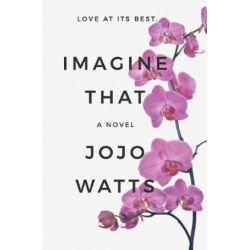 Imagine That by Jojo Watts | 9781535612364 | Booktopia Biografie, wspomnienia