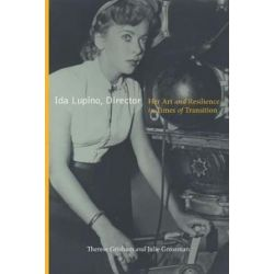 Ida Lupino, Director, Her Art and Resilience in Times of Transition by Therese Grisham | 9780813574905 | Booktopia Biografie, wspomnienia