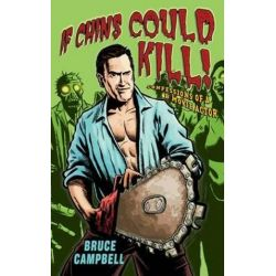 If Chins Could Kill by Bruce Campbell | 9781845134747 | Booktopia