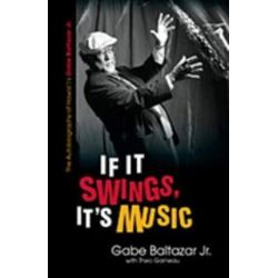 If It Swings, It's Music, The Autobiography of Hawai'i's Gabe Baltazar Jr. by Gabe Baltazar, Jr. | 9780824835590 | Booktopia