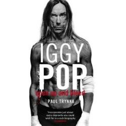 Iggy Pop: Open Up and Bleed, The Biography by Paul Trynka | 9780751538106 | Booktopia Pozostałe