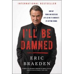 I'll Be Damned, How My Young And Restless Life Led Me To America's #1 Daytime Drama by Eric Braeden | 9780062476128 | Booktopia Książki i Komiksy