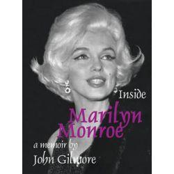 Inside Marilyn Monroe, A Memoir by John Gilmore by John Gilmore | 9780978896805 | Booktopia Książki i Komiksy