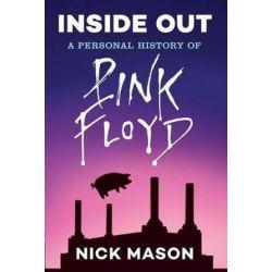 Inside Out, A Personal History of Pink Floyd (Reading Edition) by Nick Mason   9781452166100   Booktopia Książki i Komiksy
