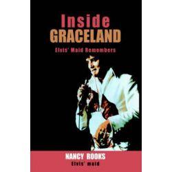 Inside Graceland by Nancy Rooks | 9781413454772 | Booktopia