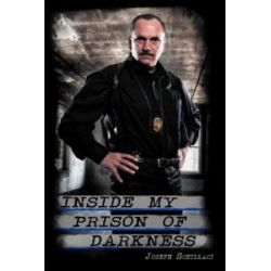 Inside My Prison of Darkness, Understanding Post-Traumatic Stress Disorder by Joseph Schillaci   9780595438389   Booktopia Książki i Komiksy