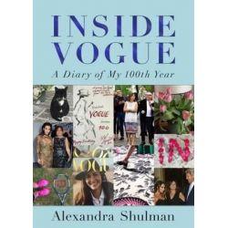 Inside Vogue, A Diary of My 100th Year by Alexandra Shulman   9780241279236   Booktopia Książki i Komiksy