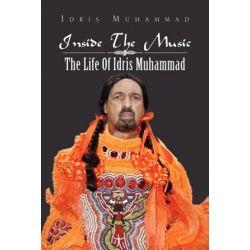 Inside the Music, The Life of Idris Muhammad: The Life of Idris Muhammad by Idris Muhammad   9781469192161   Booktopia Książki i Komiksy