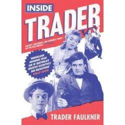 Inside Trader by Trader Faulkner   9781922070852   Booktopia Książki i Komiksy