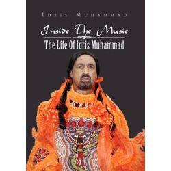 Inside the Music, The Life of Idris Muhammad: The Life of Idris Muhammad by Idris Muhammad   9781469192178   Booktopia Książki i Komiksy