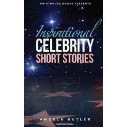 Inspirational Celebrity Short Stories by Angela Butler   9780997001655   Booktopia Książki i Komiksy