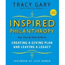 Inspired Philanthropy, Your Step-by-Step Guide to Creating a Giving Plan and Leaving a Legacy by Tracy Gary | 9780787996529 | Booktopia Książki i Komiksy