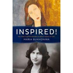 Inspired!, The True Stories Behind 24 Great Works Of Art by Maria Bukhonia | 9781940842073 | Booktopia Książki i Komiksy