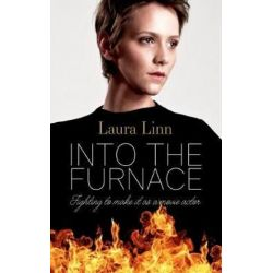 Into The Furnace, Fighting to make it as a movie actor by Laura Linn | 9781861518491 | Booktopia Książki i Komiksy
