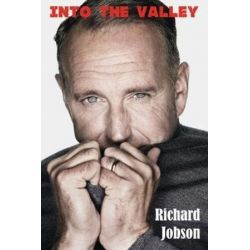 Into The Valley - The Autobiography by Richard Jobson | 9781908724632 | Booktopia Biografie, wspomnienia