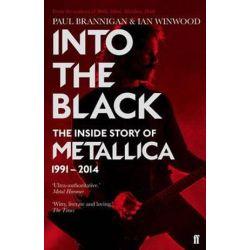 Into the Black, The Inside Story of Metallica, 1991-2014 by Paul Brannigan | 9780571295784 | Booktopia Książki i Komiksy