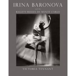 Irina Baronova and the Ballets Russes de Monte Carlo by Victoria Tennant | 9780226167169 | Booktopia Książki i Komiksy