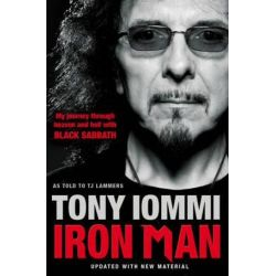 Iron Man, My Journey Through Heaven and Hell with Black Sabbath by Tony Iommi | 9781849833219 | Booktopia Pozostałe
