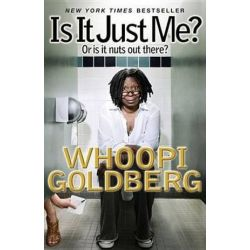 Is It Just Me?, Or Is It Nuts Out There? by Whoopi Goldberg | 9781401310653 | Booktopia Książki i Komiksy